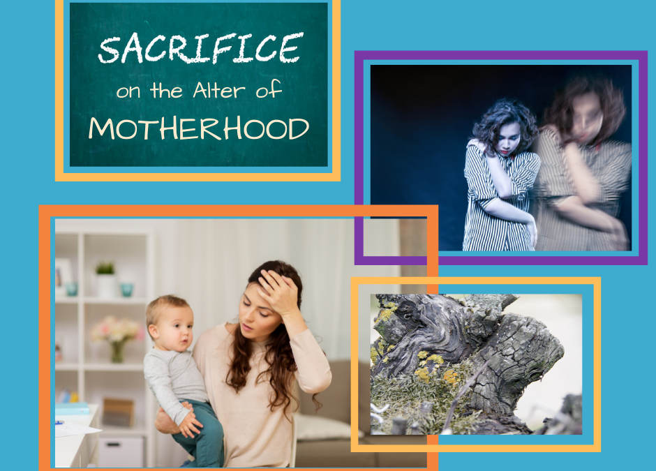 Are you being a sacrifice on the ALTER of Motherhood?